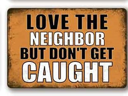 Love the neighbor but do not get caught  TH8828