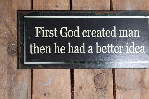 First God created men then he had a better idea  JJPL00003