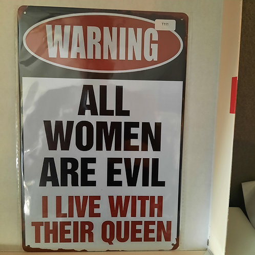 Warning all Women are Evil T 111