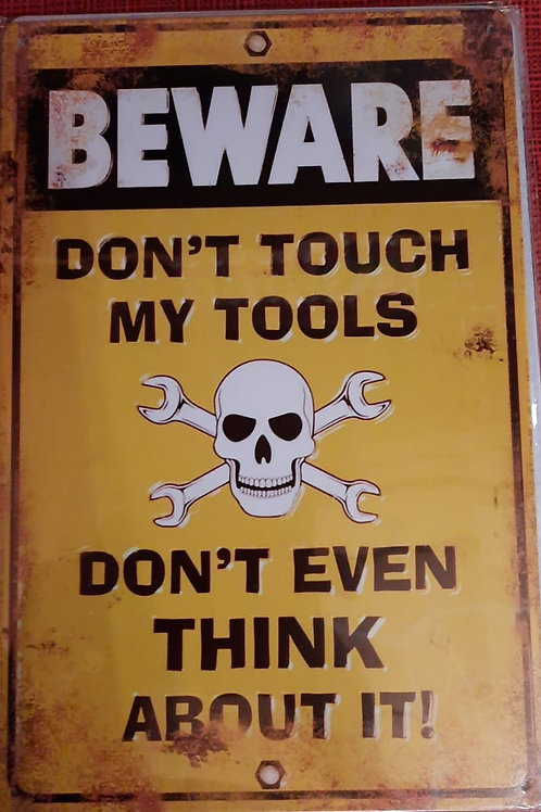 Beware Do not touch my tools WW014
