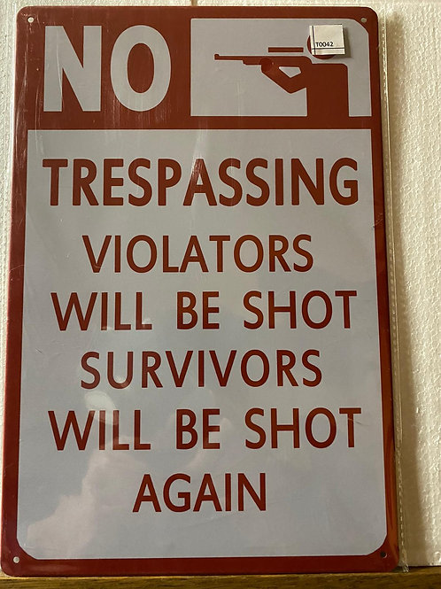 No trespassing Violaters will be Shot T0042