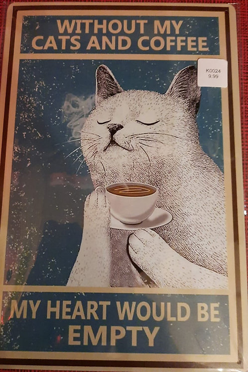 Without my cats and coffee K0024