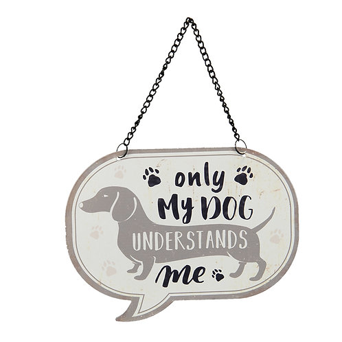 Only My dog understands me   6Y3834