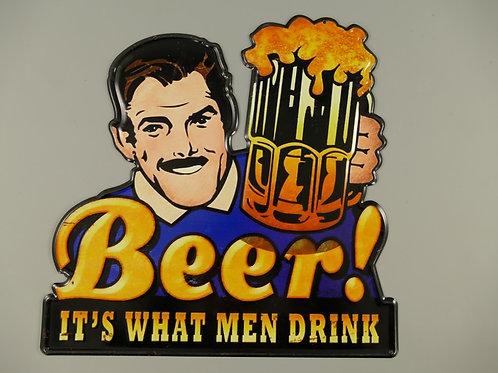 Beer is what men Drink 326.y26   Bier