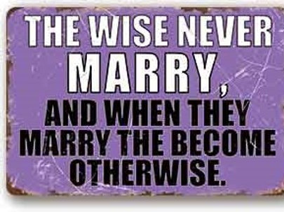The wise never mary...TH8831