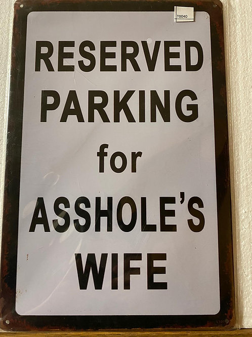 Reserved parking for Asshole's wife T0040