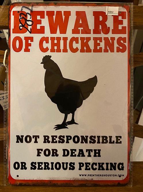 Beware of Chickens  K002
