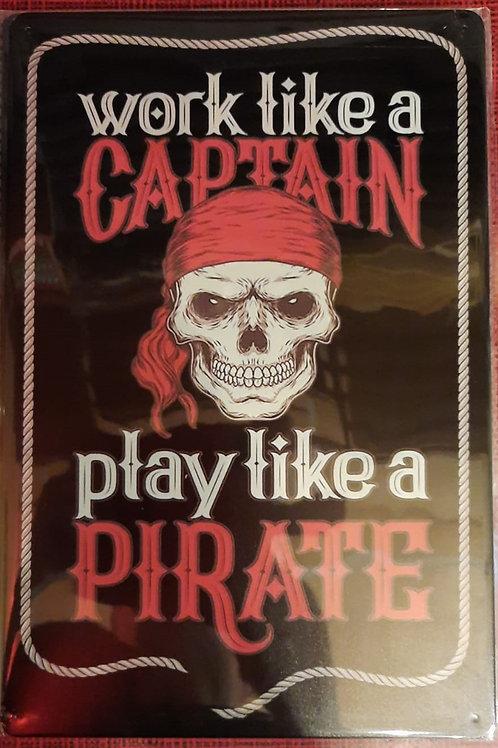 Work like a captain play like a pirate WW018