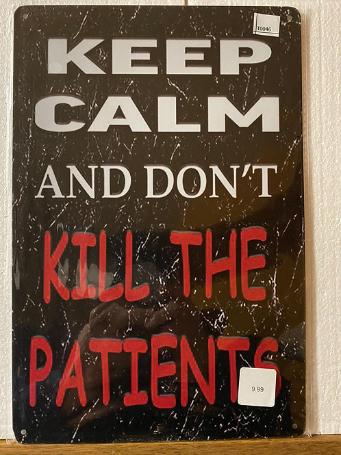 Keep kalm and do not kill the patients T0046