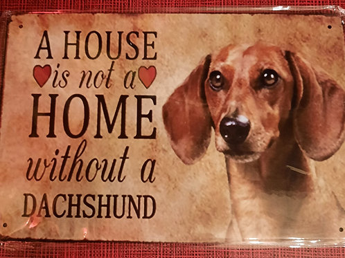 a house is not a home without a dachshund S217