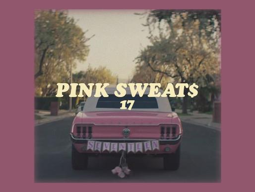 "Pink Sweat$'s ""17"""