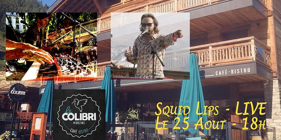 Squid Lips at Le Colibri