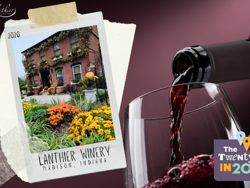 Start Your 20IN20 NOW: Madison, Indiana's Lanthier Winery makes the 20IN20 Indiana Winery Destinatio