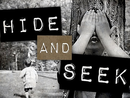 When Hide and Go Seek Becomes Not So Fun