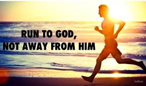 Keep On Running to Him