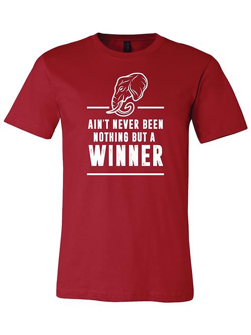 Ain't Never Been Nothing But a Winner T-shirt