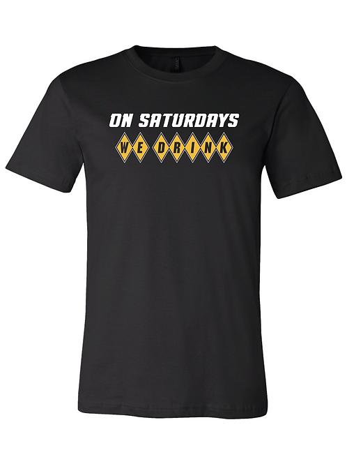 On Saturdays We Drink T-shirt