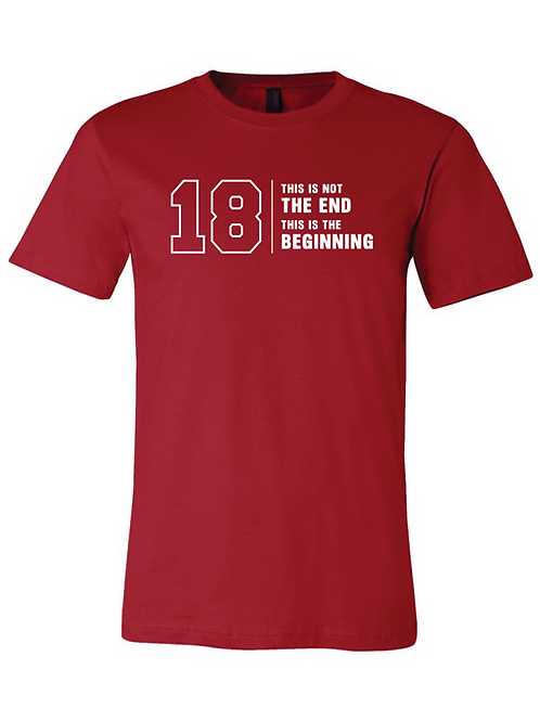 18 Not the End T-shirt