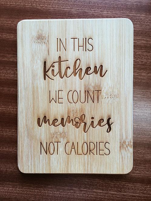 "Cutting Board - Memories Not Calories, 6 x 8"""