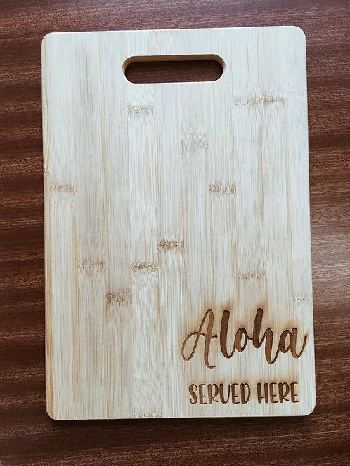 """Cutting Board - Aloha Served Here, 9 x 13"""""""