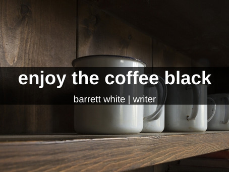 EXCERPT: Enjoy the Coffee Black