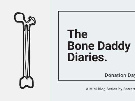 The Bone Daddy Diaries: Donation Day