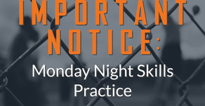 Important Notice: Monday Night Skills Practice