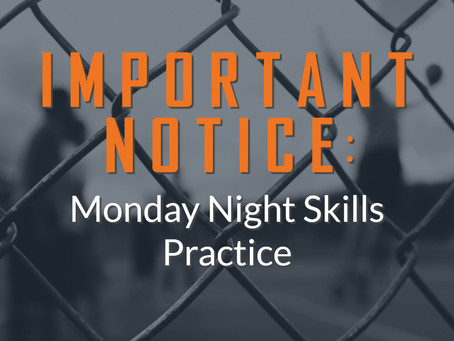 Important Notice: Monday Night Skills Practice