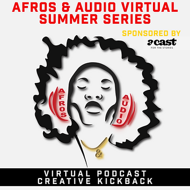 Afros & Audio Virtual Podcast Creative Kickback