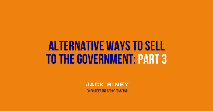 Alternative Ways to Sell to the Government Part 3: GSA/State Schedule and Simplified Quotes