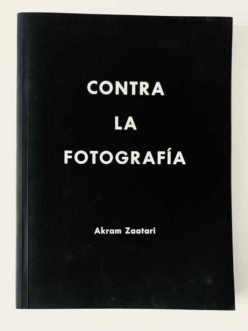 Contra La Fotografía - Akram Zaatari