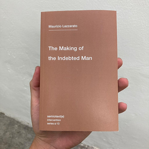 The Making of the Indebted Man - Maurizio Lazzareto
