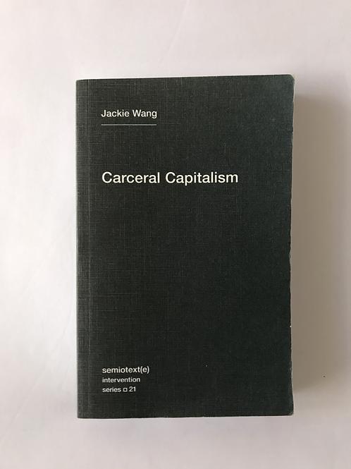Carceral Capitalism - Jackie Wang