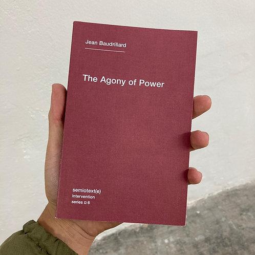 The Agony of Power - Jean Baudrillard