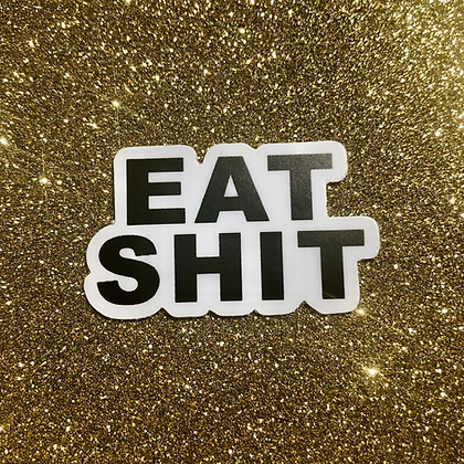 EAT SHIT sticker
