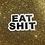 Thumbnail: EAT SHIT sticker