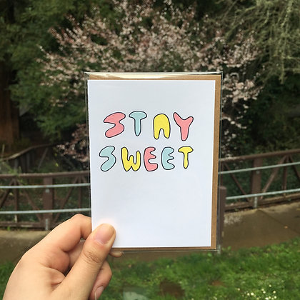 STAY SWEET card