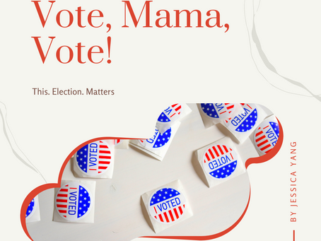 Why Should Mamas Vote?