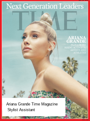 Ariana Grande: Time Magazine; Stylist Assistant