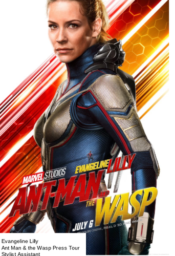 Evangeline Lilly: Ant Man & the Wasp; International  Press Tour Stylist Assistant