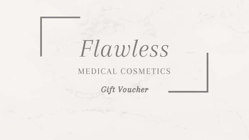 Flawless Medical Cosmetics ~ £50 Gift Voucher