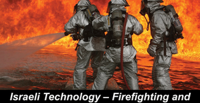 Israeli Technology – Firefighting and Rescue Teams Spearhead