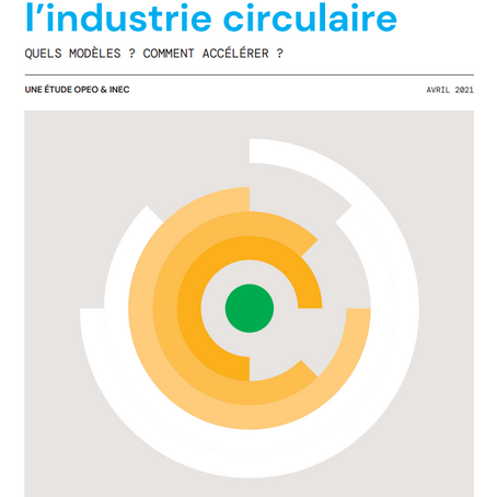 Pivoter vers l'industrie circulaire - Etude d'OPEO & INEC