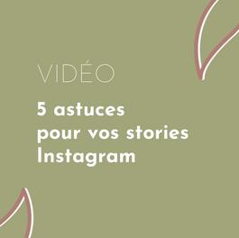 5 astuces pour vos stories Instagram