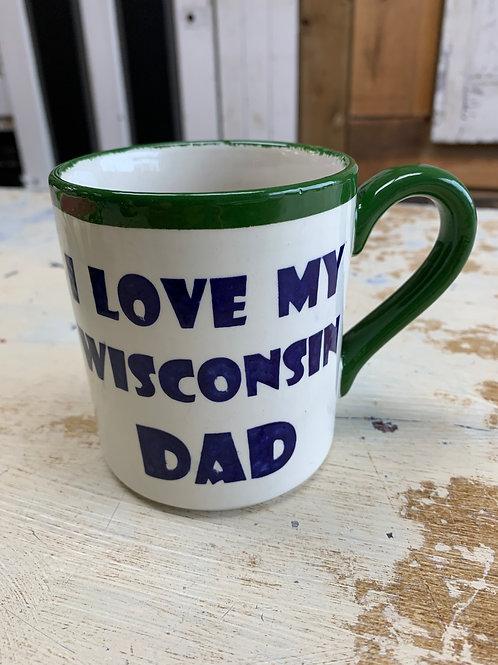 I LOVE MY WISCONSIN DAD