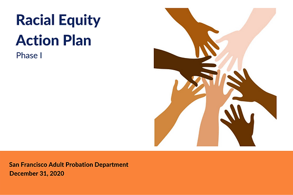 San Francisco Adult Probation Department Racial Equity Action Plan