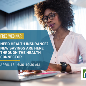 MASSACHUSETTS HEALTH CONNECTOR CONDUCTING WEBINAR FOR THOSE IN NEED OF HEALTH INSURANCE COVERAGE & N