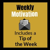 Weekly Motivation Includes a Tip of the Week