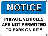 Notice Private Vehicles Are Not Permitted To Park On Site