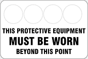 This Protective Equipment Must Be Worn Beyond This Poin